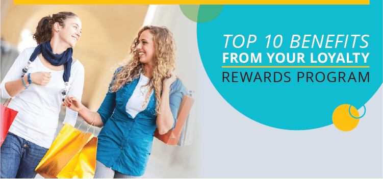 Top 10 Benefits From Loyalty Rewards Program