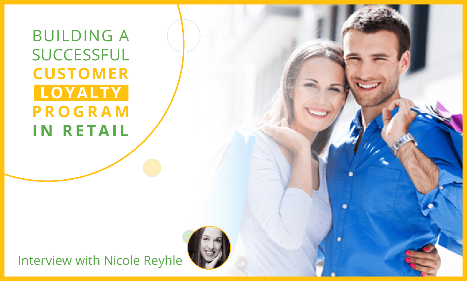Building a Successful Customer Loyalty Program in Retail: Interview with Nicole Reyhle