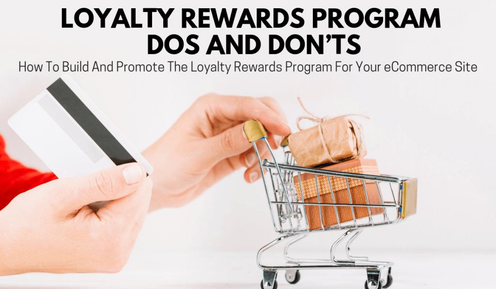 Loyalty Rewards Program Dos and Don'ts