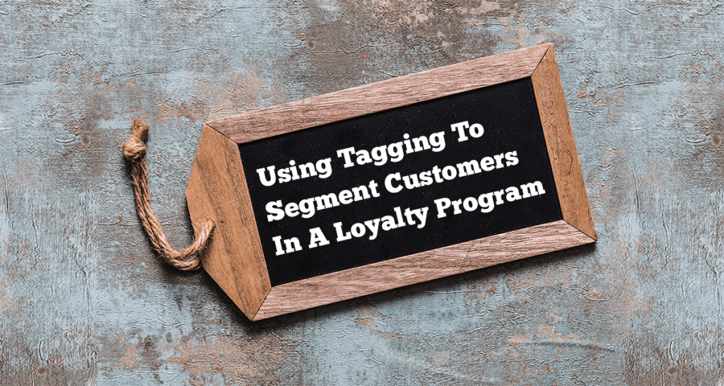 Using Tagging to Segment Customers in a Loyalty Program