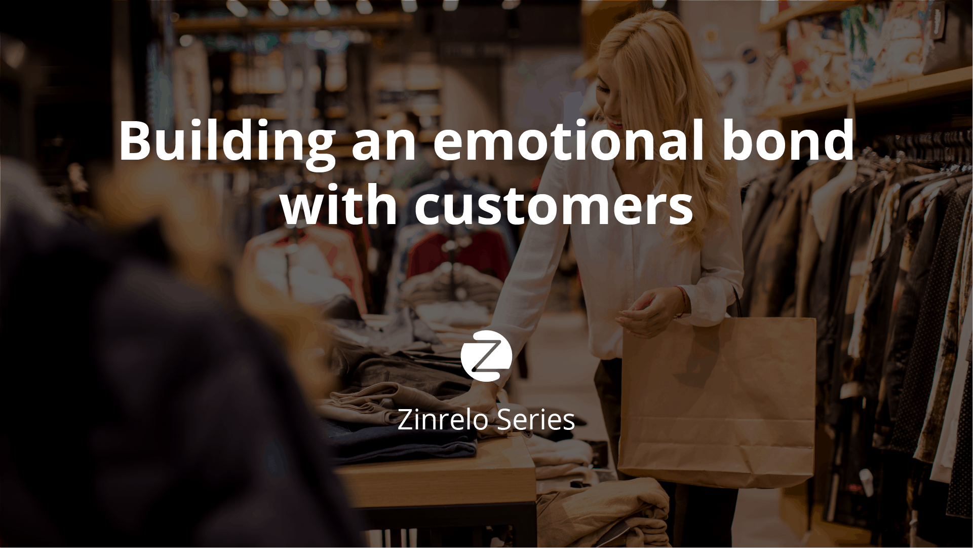 Intro – Building an emotional bond with customers