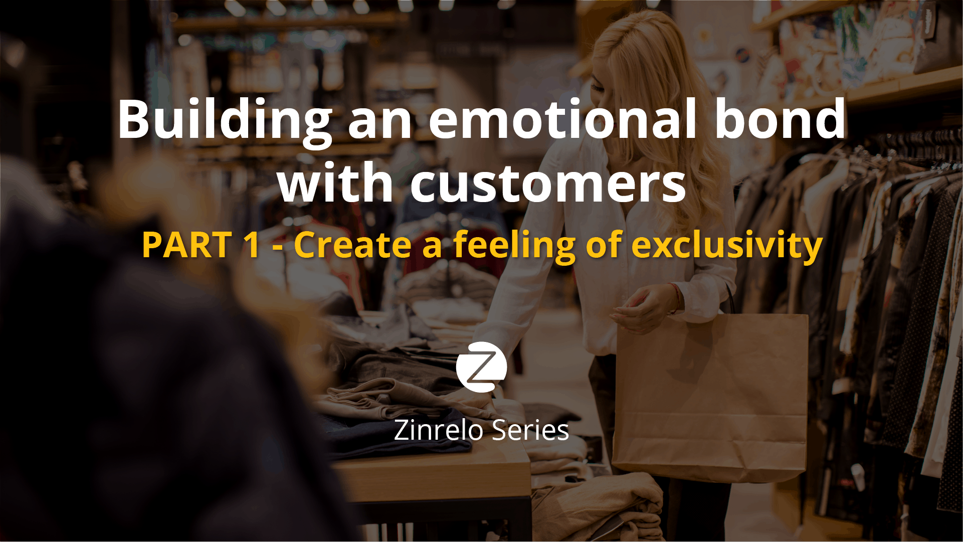Part 1 – Create a feeling of exclusivity