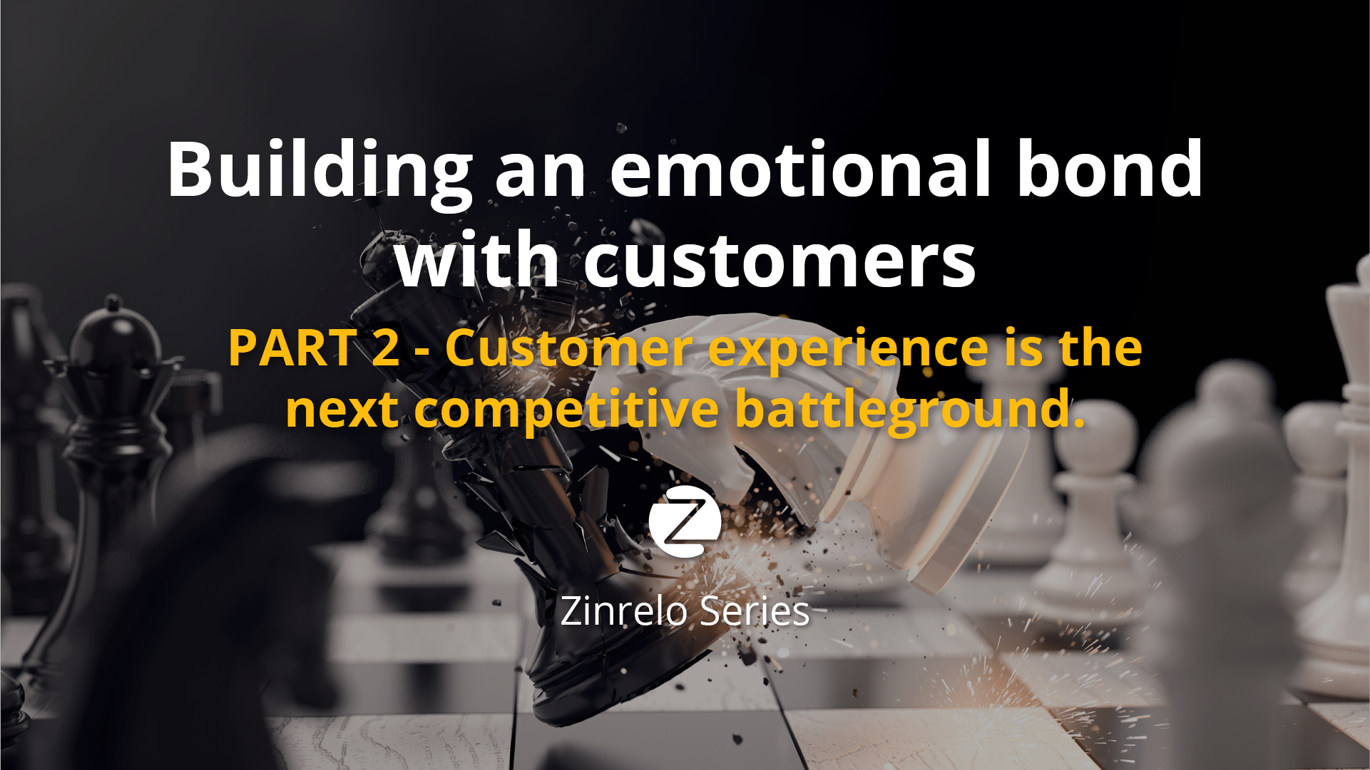 Part 2 – Customer experience is the next competitive battleground