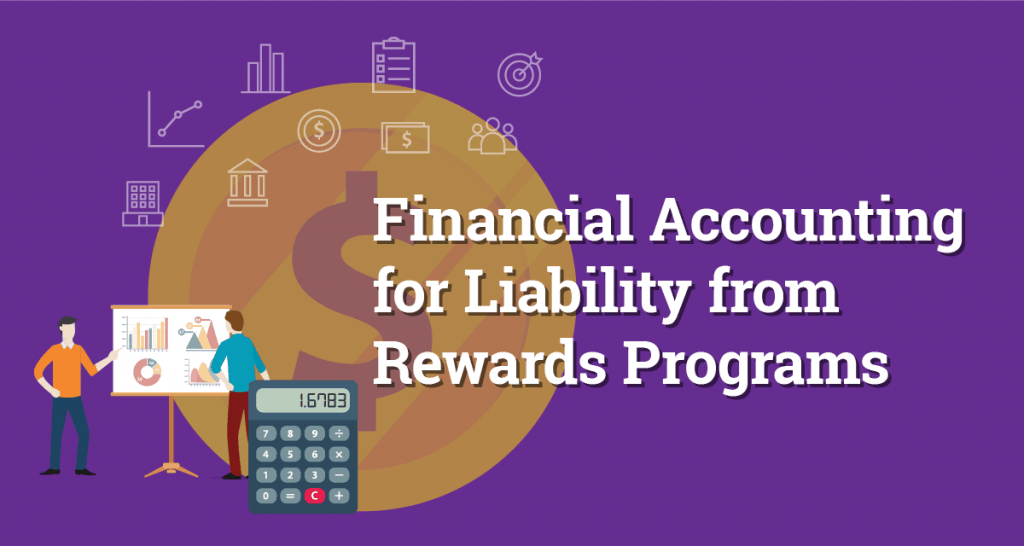 Financial Accounting for Liability from Rewards Programs