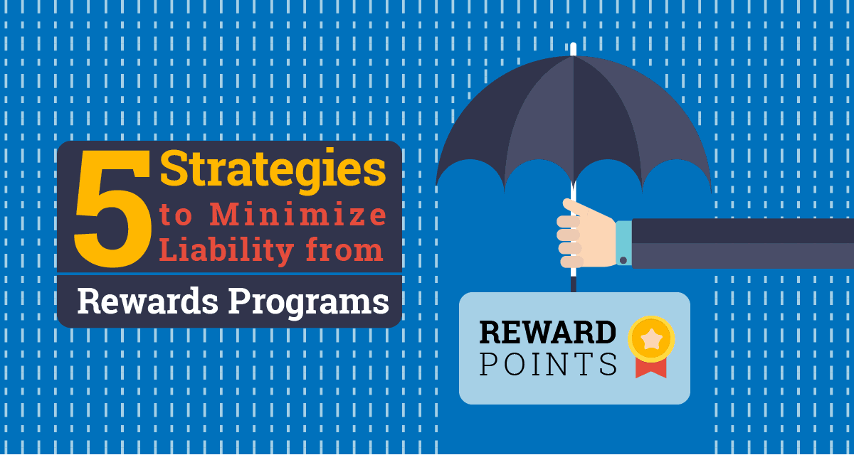 Minimize Liability from Rewards Programs