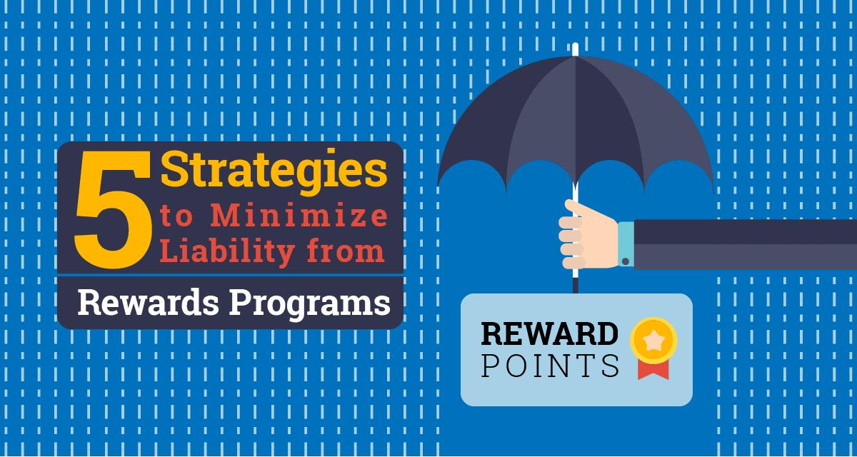 Minimize Liability from Rewards Programs