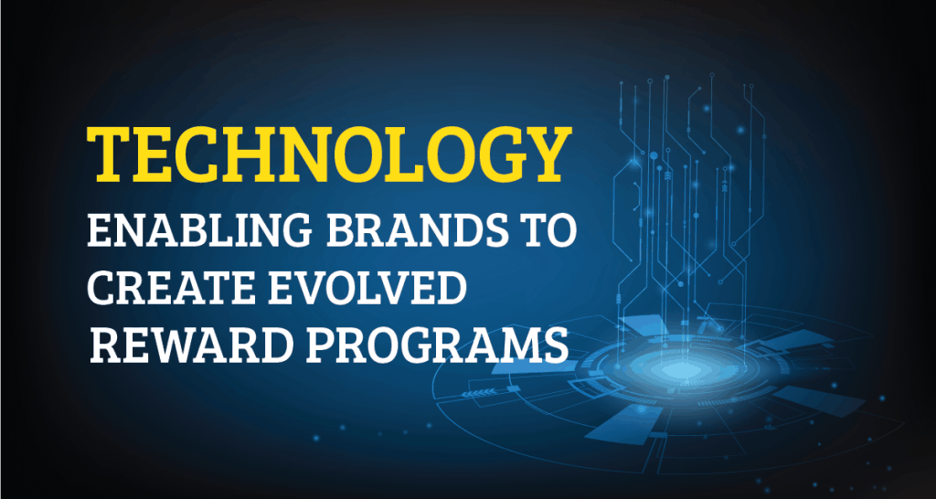 Technology Enabling Brands to Create Evolved Reward Programs