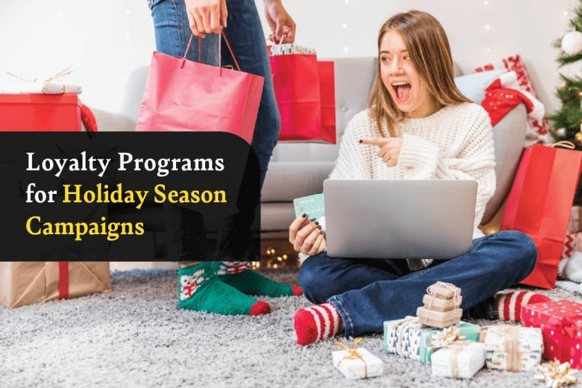 Loyalty Programs for Holiday Season Campaigns
