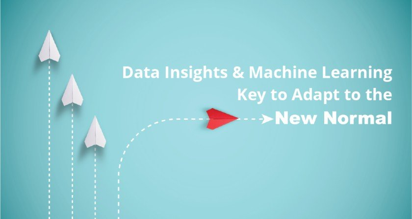 Data Insights & Machine learning key to adapt to the new normal
