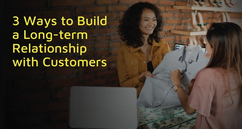 Long-term Relationship with Customers