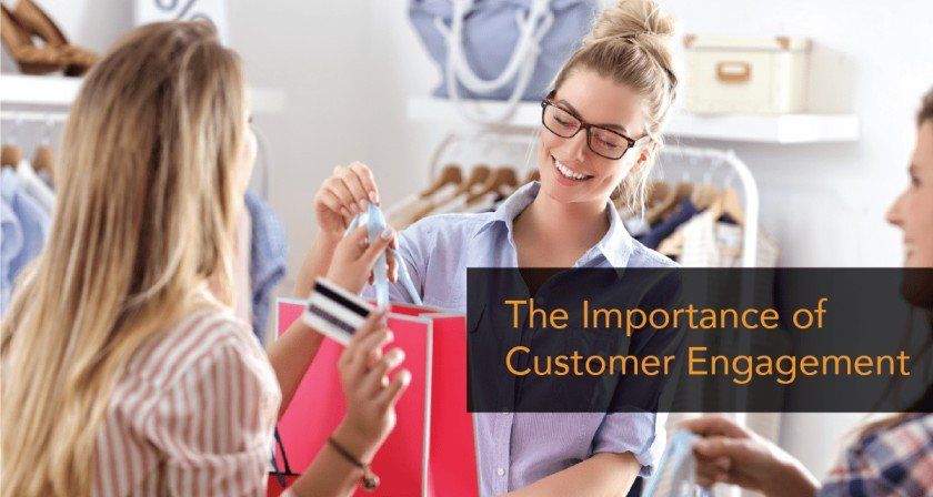 The Importance of Customer Engagement