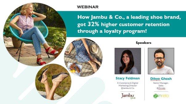 Webinar: How Jambu & Co., a leading shoe brand, got 32% higher customer retention through a loyalty program!